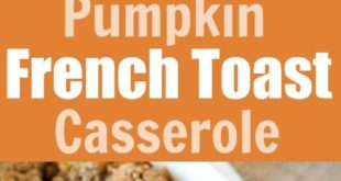Baked Pumpkin French Toast Casserole - An easy make-ahead dish for breakfast, br...