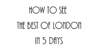 How to See the Best of London in 5 Days